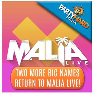 Two More Big Names Return to Malia Live!